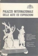 Palazzo Internazionale delle Aste ed Esposizioni <span> Oggetti d'arte antica provenienti da collezioni private</Span>