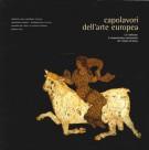 Capolavori dell'Arte Europea <span>I 27 Celebrano il Cinquantesimo Anniversario dei Trattati di Roma</span>