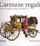 <h0>Carrozze Regali <span><em>Cortei di gala di papi, principi e re</em></span><h0>