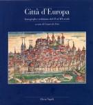 Città d'Europa Iconografia e vedutismo dal XV al XVIII secolo