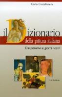 Il dizionario della pittura italiana <span>Dai primitivi ai giorni nostri</span>