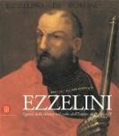 Ezzelini <span>Signori della Marca nel cuore dell'Impero di Federico II</span>