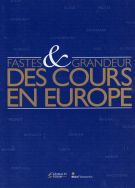 <span>Fastes & Grandeur</span> des Cours en Europe