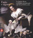 Fasto e rigore la natura morta nell'italia Settentrionale dal XVI al XVIII secolo