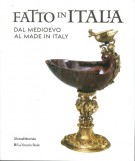 Fatto in Italia Dal Medioevo al Made in Italy