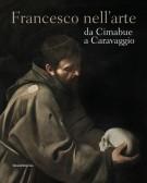 Francesco nell'arte da Cimabue a Caravaggio