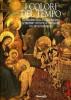 I colori del Tempo 1 Un percorso nella pittura italiana attraverso venticinque capolavori dal XIV al XVIII secolo