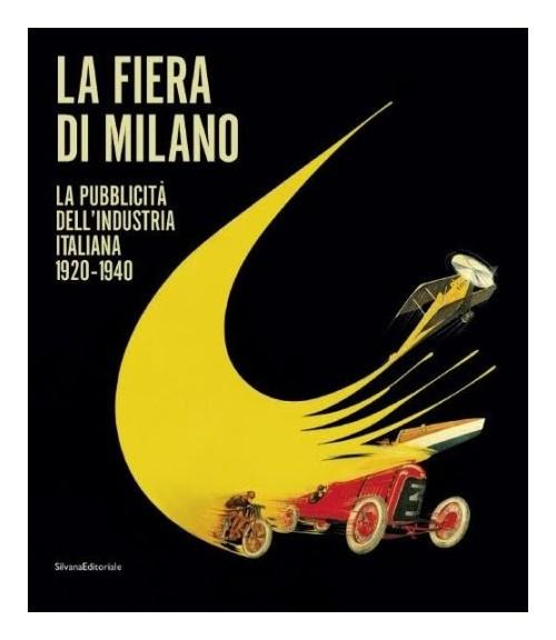 La fiera di milano la pubblicit dell 39 industria italiana for Industria italiana arredi