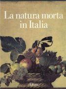 La natura morta in Italia <span>2 Voll.</span>