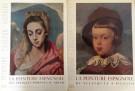 La Peinture Espagnole  Vol. I Des Fresques Romanes au Greco Vol. II De Velasquez a Picasso