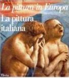 <span>La pittura in Europa</span> La Pittura Italiana <span> 3 Voll.</span>