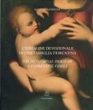 L'Immagine Devozionale di una Famiglia Fiorentina <span>The Devotional Image of a Florentine Family</SpaN>