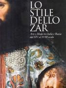 <h0>Lo Stile dello Zar <span><i>Arte e Moda tra Italia e Russia dal XIV al XVIII Secolo</i></span></h0>