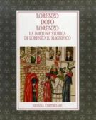 <h0>Lorenzo dopo Lorenzo <span>La fortuna storica di Lorenzo il Magnifico</span></h0>