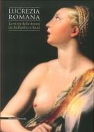 Lucrezia Romana La virtù delle donne da Raffaello a Reni