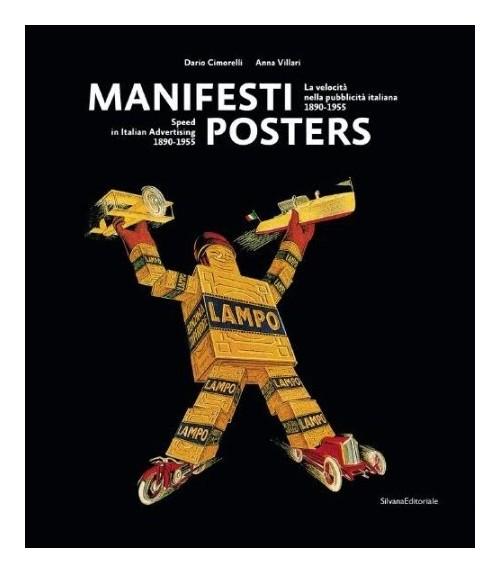 Manifesti Posters La Velocità nella pubblicità italiana 1890-1955 Speed in Italian Advertising 1890-1955