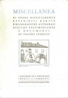 <h0>Miscellanea <span><i>di Opere Difficilmente Reperibili, Rarità Bibliografiche, Autografi, Dediche Testimonianze, Documenti di Valore Storico</i></span></h0>