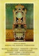 Mostra del Barocco piemontese <span>Vol.III <span>Mobili e intagli tessuti e ricami maioliche porcellane argenti libri e rilegature monete e medaglie</span>