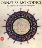 <h0>Ornatissimo codice <span><i>La biblioteca di Federico di Montefeltro</i></span></h0>
