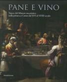 Pane e Vino <span>Tracce del Mistero eucaristico nella pittura a Como dal XVI al XVIII secolo</span>