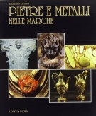 Pietre e metalli <span>nelle Marche</span>