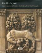 <h0>Pio II e le Arti <span><em>La riscoperta dell'antico da Federighi a Michelangelo</em></span></h0>