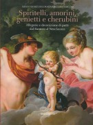 <h0>Spiritelli, Amorini, Genietti e Cherubini <span><i>Allegorie e Decorazione di Putti dal Barocco al Neoclassico</i></Span></h0>