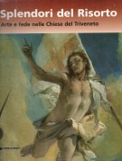 <h0>Splendori del Risorto <span><i>Arte e fede nelle Chiese del Triveneto</i></span></h0>