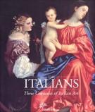 The Italians <span>Three Centuries of Italian Art</span>