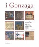 I Gonzaga <span>Cavalieri, vesti, argenti, vino <span>La 'magna curia' del 1340</span>