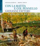 Con La matita e col pennello Giovanni Fattori <span>Indagini e restauri dei dipinti della Galleria d'Arte Moderna di Palazzo Pitti</span>