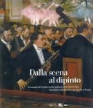 Dalla scena al dipinto <span>La Magia del Teatro nella Pittura dell'Ottocento</span> <span>Da David a Delacroix, da Fussli a Degas</span>