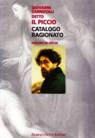 Giovanni Carnovali detto il Piccio <span>Catalogo ragionato</Span>