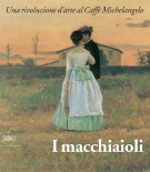 I Macchiaioli <span>Una rivoluzione d'arte al Caffè Michelangelo</span>
