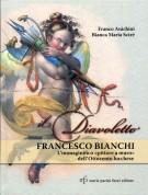 Il Diavoletto <span><b>Francesco Bianchi</b></span> <span>L'immaginifico «pittore a muro» dell'Ottocento lucchese</span>