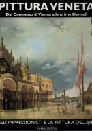PITTURA VENETA <SPAN>Dal Congresso di Vienna alle prime Biennali</Span>