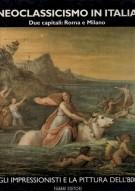NEOCLASSICISMO IN ITALIA <SPAN>Due capitali: Roma e Milano</Span> <span>Volume I</Span>