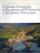 <h0>L'odore della luce <span><em>Il mondo femminile nella pittura dell'Ottocento e del primo Novecento</em></span></h0>