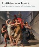 L'officina neoclassica <span>Dall'Accademia de' Pensieri all'Accademia d'Italia</span>