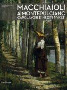 Macchiaioli a Montepulciano Capolavori e inediti privati