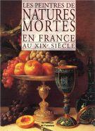 <span>Les Peintres de</span> Natures Mortes <span>en France au XIXe siècle</span>