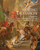 Santino Tagliafichi <span>(1756-1829)</span> <span>Tradizione e modernità a Genova tra Sette e Ottocento</span>