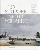 Lo stupore nello sguardo <span>La fortuna di Rousseau in Italia da Soffici e Carrà a Breveglieri</span>