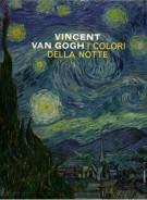 Vincent van Gogh <span>I colori della notte</span>