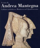 <h0>A casa di Andrea Mantegna <span><i>Cultura artistica a Mantova nel Quattrocento</i></Span></h0>