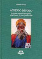 Agnolo di Polo <span>Sculture in terracotta dipinta <span>nella Firenze di fine Quattrocento</span>