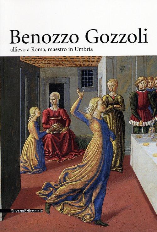 Benozzo Gozzoli (1420-1497) Allievo a Roma, maestro in Umbria