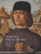 Cosmè Tura e Francesco del Cossa L'arte a Ferrara nell'età di Borso d'Este