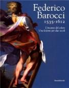 Federico Barocci 1535-1612 <span>L'incanto del colore</span> <span>Una lezione per due secoli</span>