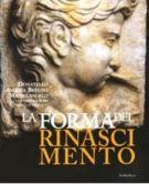 La forma del Rinascimento <span>Donatello, Andrea Bregno, Michelangelo e la scultura a Roma nel Quattrocento</span>